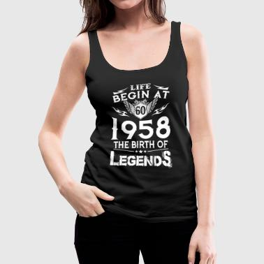 Life Begins At 60 - 1958 The Birth Of Legends - Women's Premium Tank Top