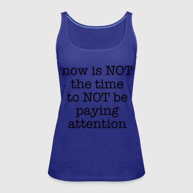 Paying Attention - Women's Premium Tank Top