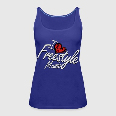 Freestyle I love Freestyle Music - Women's Premium Tank Top