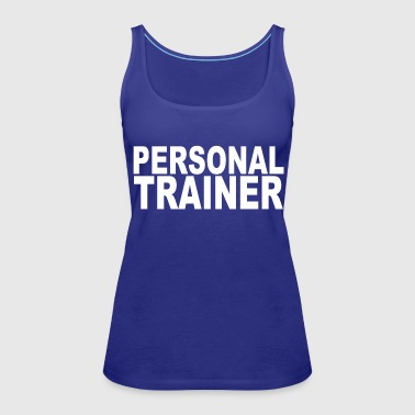 Personal trainer - Women's Premium Tank Top
