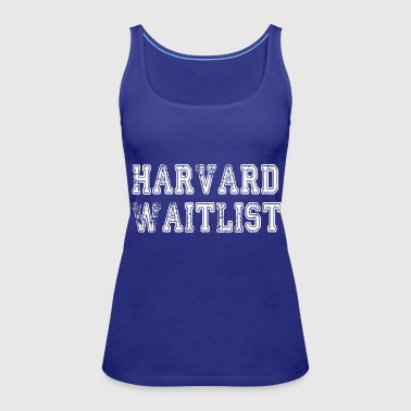 Harvard Waitlist - Women's Premium Tank Top