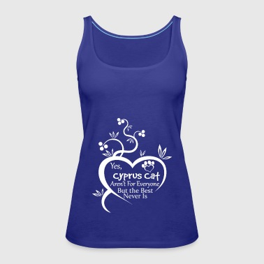 Cyprus Cat Arent For Everyone - Women's Premium Tank Top