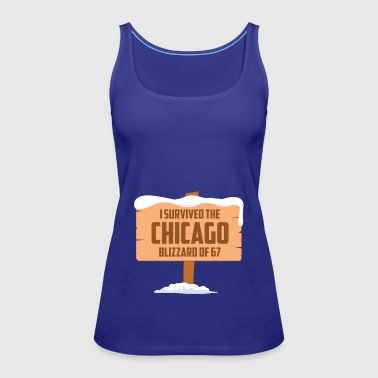 I SURVIVED THE CHICAGO BLIZZARD OF 67 - Women's Premium Tank Top