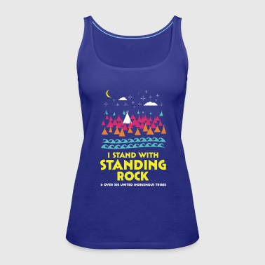 Stand With Standing Rock Shirt - Women's Premium Tank Top