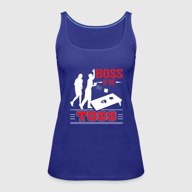Boss Boss Of The Toss Funny Cornhole Game Shirt - Women's Premium Tank Top