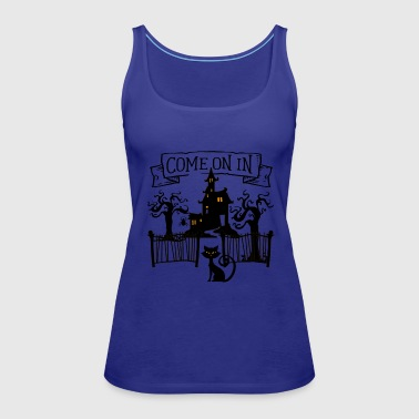 Halloween Haunted house, Come on in - Women's Premium Tank Top