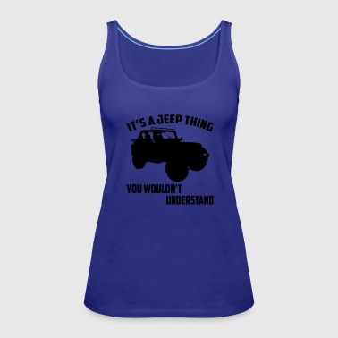it s a jeep thing you wouldn t understand - Women's Premium Tank Top