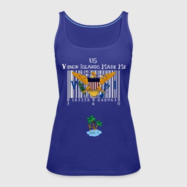 Us Virgin Islands Made Me - Women's Premium Tank Top