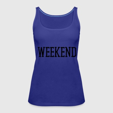 weekend 2 - Women's Premium Tank Top