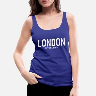 City Of Light London - City of Lights - GB - Great Britain - Women's Premium Tank Top
