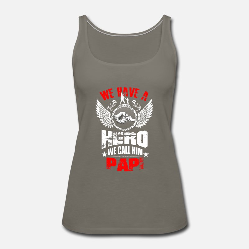 c713e80a5 we have a hero we call him PAPI Funny Shirts Gifts Women's Premium Tank Top  | Spreadshirt