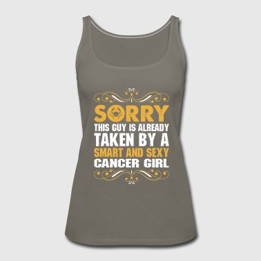 Sorry This Guy Is Taken Smart & Sexy Cancer Girl - Women's Premium Tank Top
