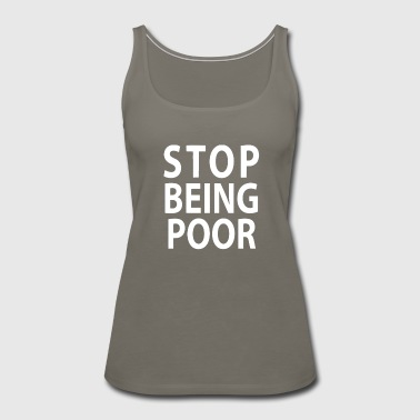 Poor Stop - Women's Premium Tank Top