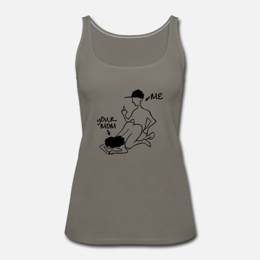 Stick Me and Your Mom - Women's Premium Tank Top