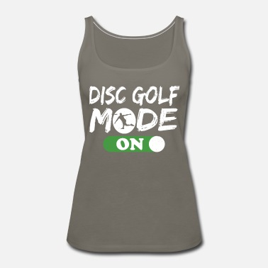 Frisbee Disc Golf products for Men Disc Golf Mode On - Women's Premium Tank Top