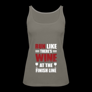 Run Like There Is Wine At The Finish Line Wine Lo - Women's Premium Tank Top