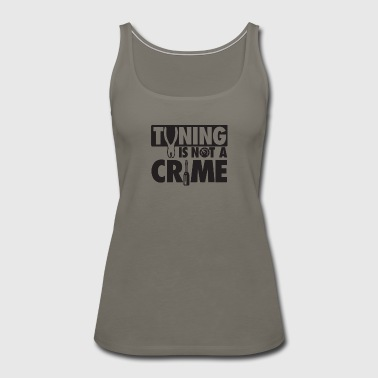 Tuning is not a crime - Women's Premium Tank Top