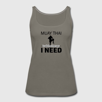 Muay Thai is my therapy - Women's Premium Tank Top