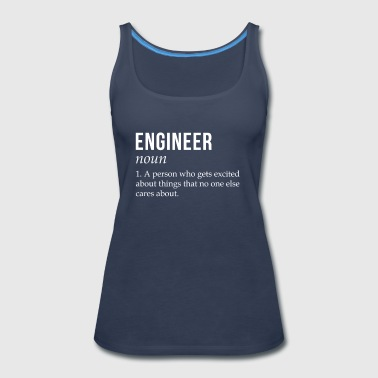 Engineer Gets Excited About Things T-shirt - Women's Premium Tank Top