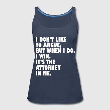 Funny Quotes Attorney Quotes Funny - Women's Premium Tank Top