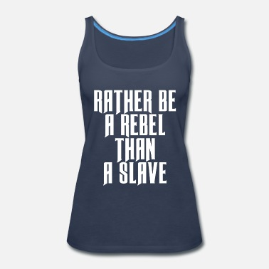 Rebel RATHER BE REBEL - Women's Premium Tank Top