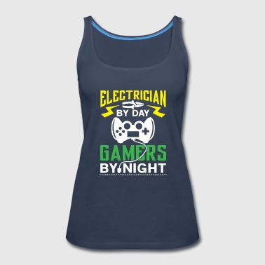 Electrician by Day Gamers by Night - Women's Premium Tank Top