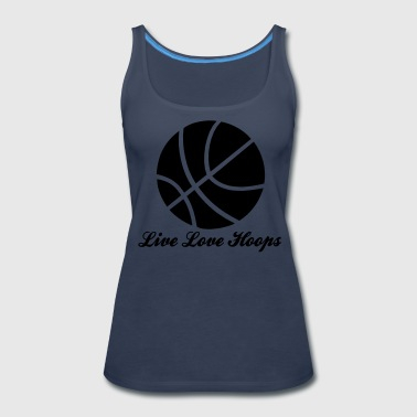 Womens Basketball Live Love Hoops with basketball - Women's Premium Tank Top