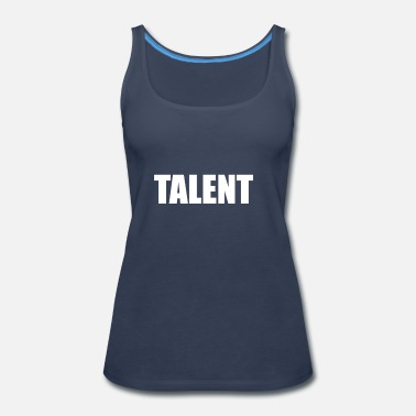 Talent TALENT - Women's Premium Tank Top