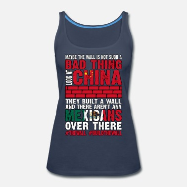 Haters Wall Not Bad Look At China They Built Wall No - Women's Premium Tank Top