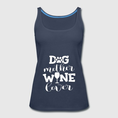Cute Dog Mother Wine Lover Drinking Puppy Mommy - Women's Premium Tank Top
