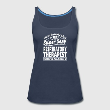 Respiratory Therapist - Women's Premium Tank Top