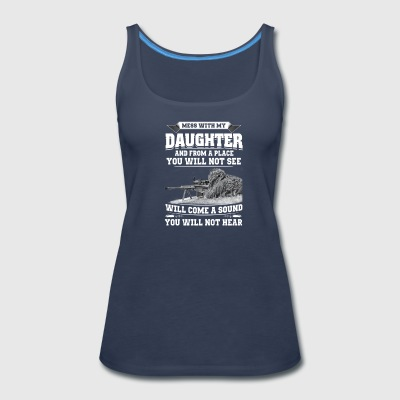 MESS WITH MY DAUGHTER - Women's Premium Tank Top