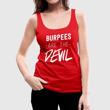 Burpees are the Devil - Women's Premium Tank Top