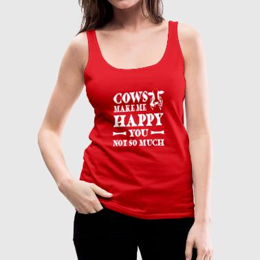 Cows make me happy You not so much - Women's Premium Tank Top