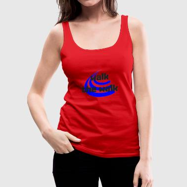 Walk The Walk - Women's Premium Tank Top
