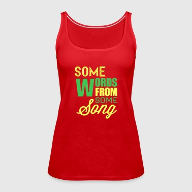 Some words from some song - Women's Premium Tank Top