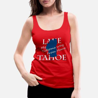Lake My Tahoma way From Home - Women's Premium Tank Top