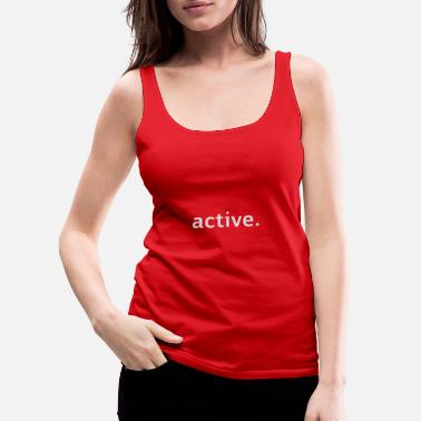 Weird active. - Women's Premium Tank Top