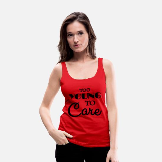 Career Tank Tops - Too young to care - Women's Premium Tank Top red