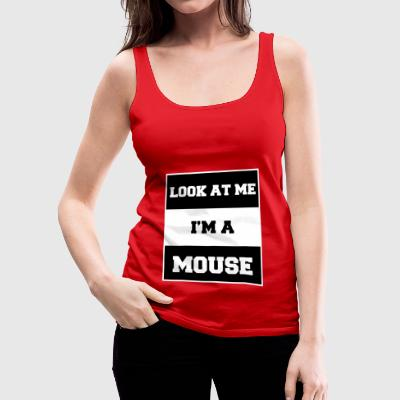 look at me i'm a mouse - Women's Premium Tank Top
