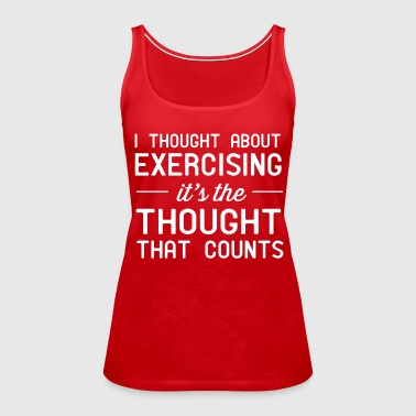 I thought about exercising. it's the thought that  - Women's Premium Tank Top