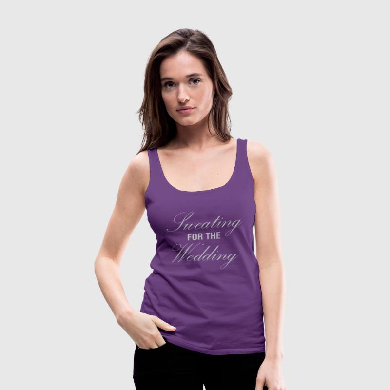 Sweating For The Wedding Gym Bride - Women's Premium Tank Top