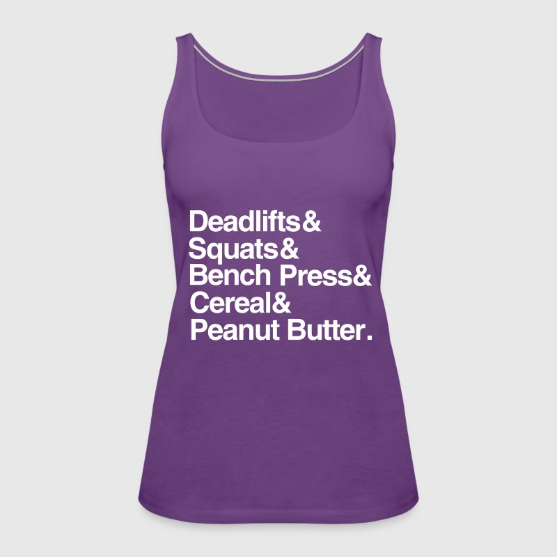 Deadlifts Squats Bench Press Cereal Peanut Butter - Women's Premium Tank Top
