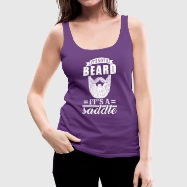 It's Not A Beard, It's a Saddle - Women's Premium Tank Top