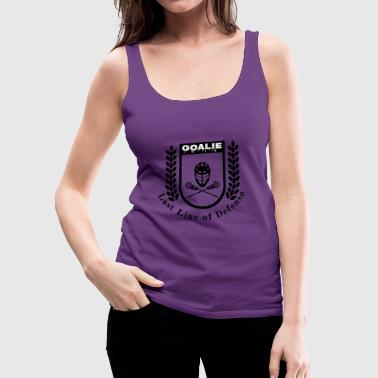 Lacrosse Goalie Last Line of Defense - Women's Premium Tank Top