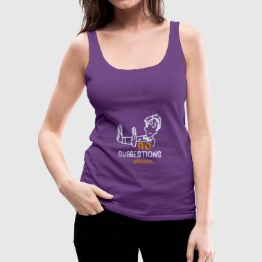 No Suggestions Please - Women's Premium Tank Top