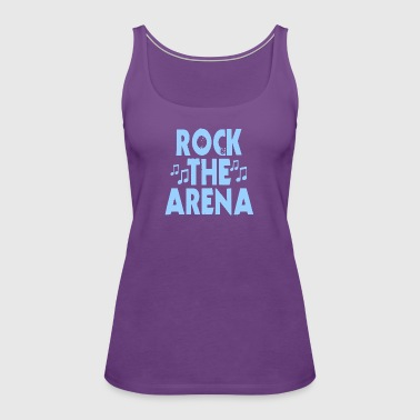 Rock The Arena - Women's Premium Tank Top