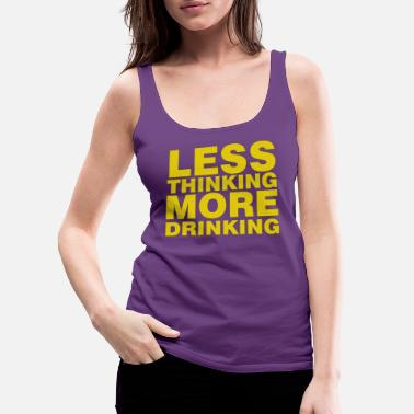 Bavaria Less thinking more drinking - Women's Premium Tank Top