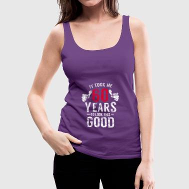 60th Birthday Funny Gift Idea Shirt distressed - Women's Premium Tank Top