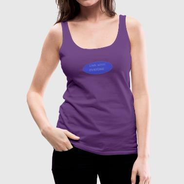LINK WITH EVERYONE - Women's Premium Tank Top